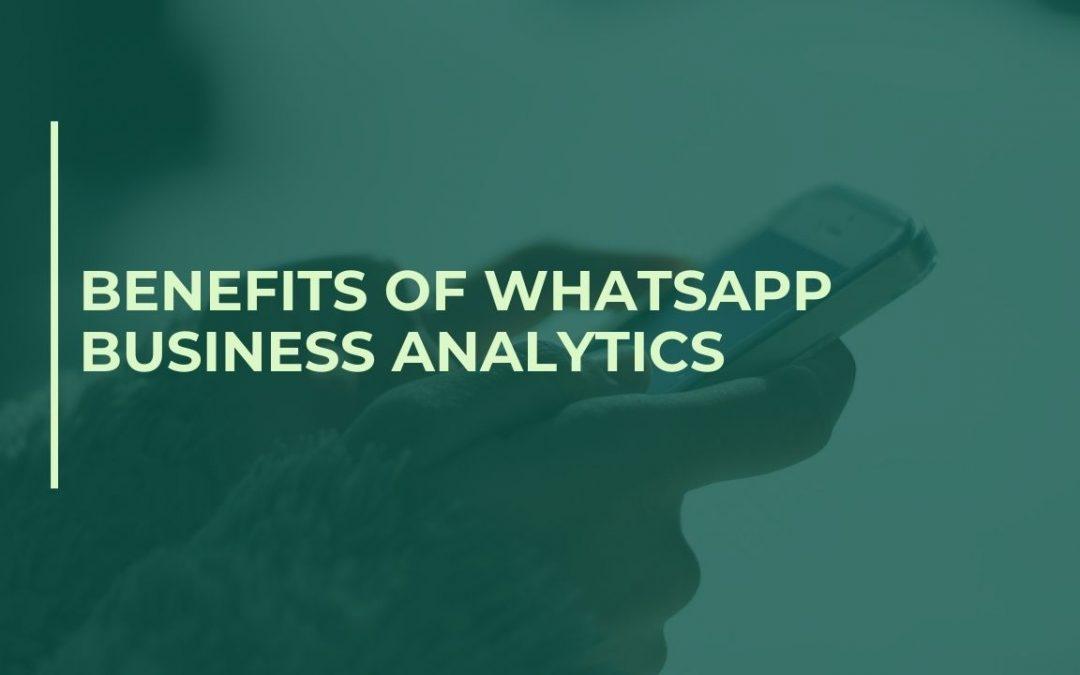 Benefits of WhatsApp Business Analytics