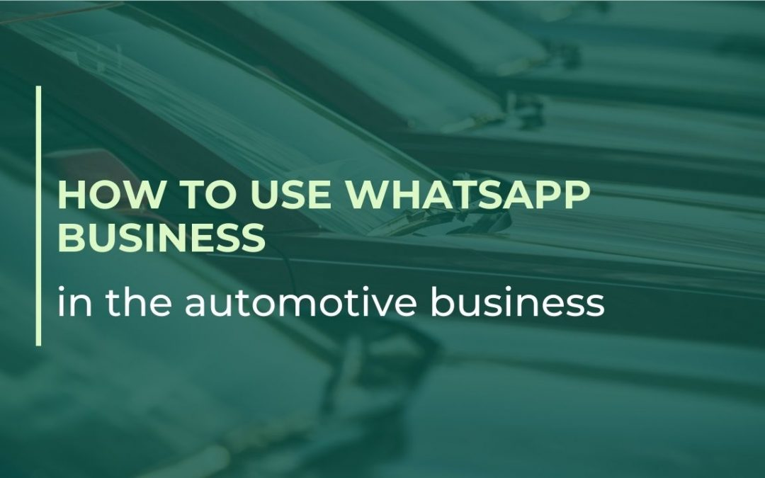How to Use WhatsApp Business in the automotive business
