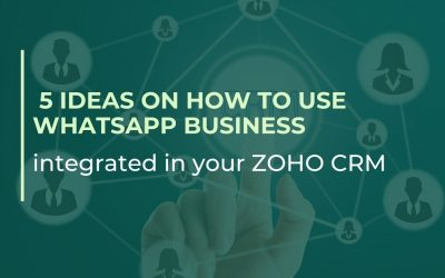 5 ideas on how to use WhatsApp Business integrated in your ZOHO CRM