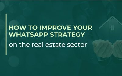 How to improve your WhatsApp Strategy on real estate sector