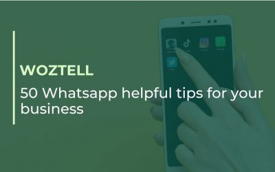 WOZTELL : 50 Whatsapp helpful tips for your business