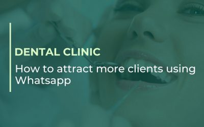 How to attract more clients to your dental clinic using WhatsApp