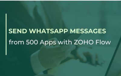 Send WhatsApp messages from 500 Apps with ZOHO Flow
