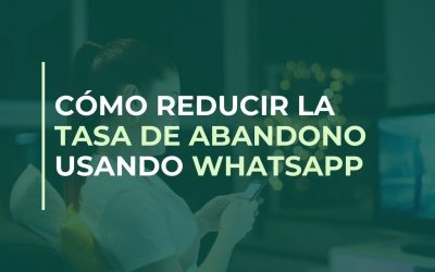 Cómo reducir la tasa de abandono usando WhatsApp