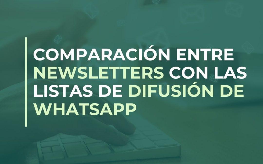 Comparación entre Newsletters Con las listas de difusión de WhatsApp