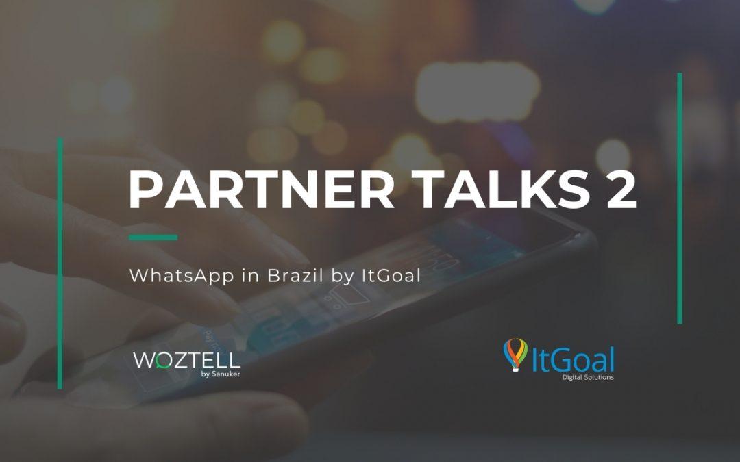 Partner Talks chapter 2- WhatsApp in Brazil by ItGoal