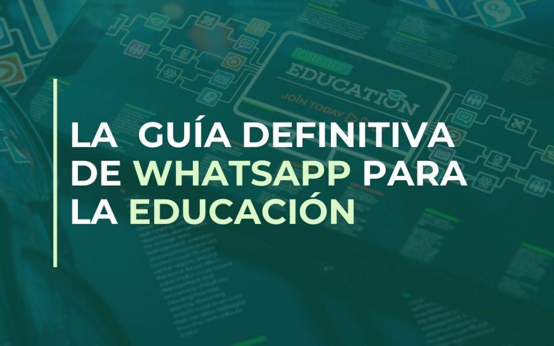 La guía definitiva de whatsapp para la educación