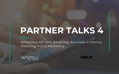 Partner Talks capítulo 4: API de WhatsApp y WhatsApp Business en México, con la participación de HOLD Marketing