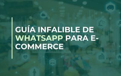 Guía Infalible de WhatsApp para e-commerce