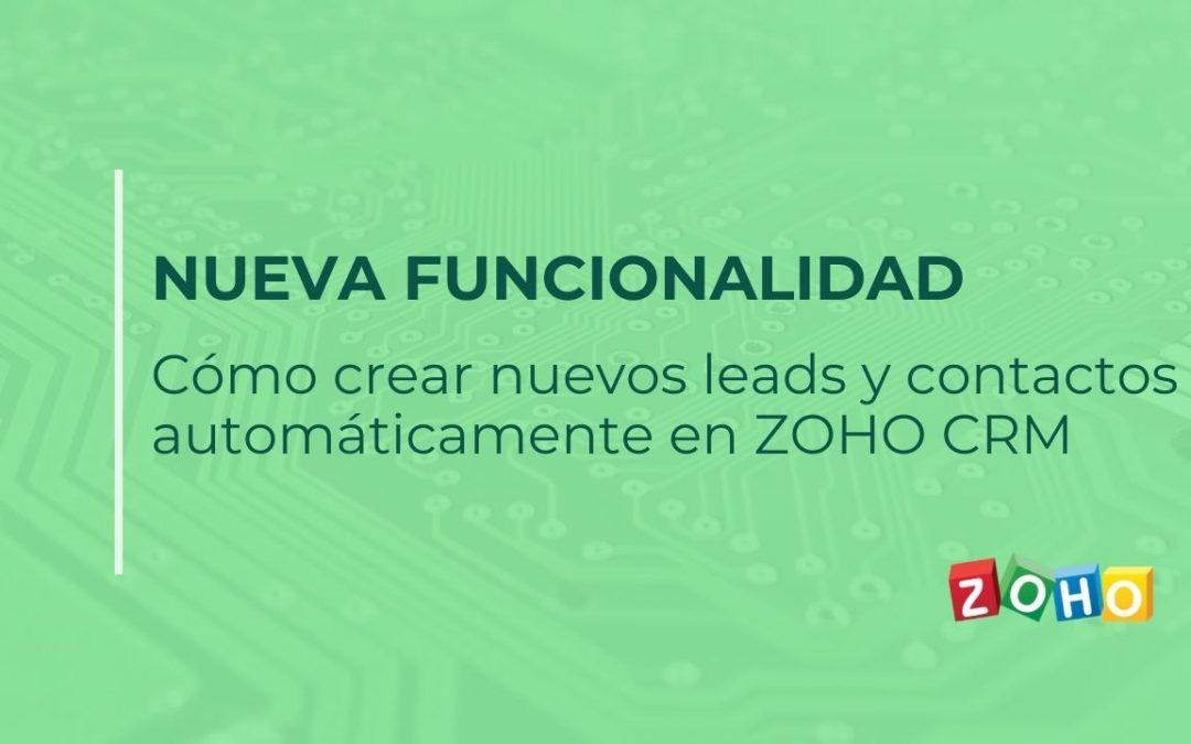 Cómo crear nuevos leads y contactos automáticamente en ZOHO CRM