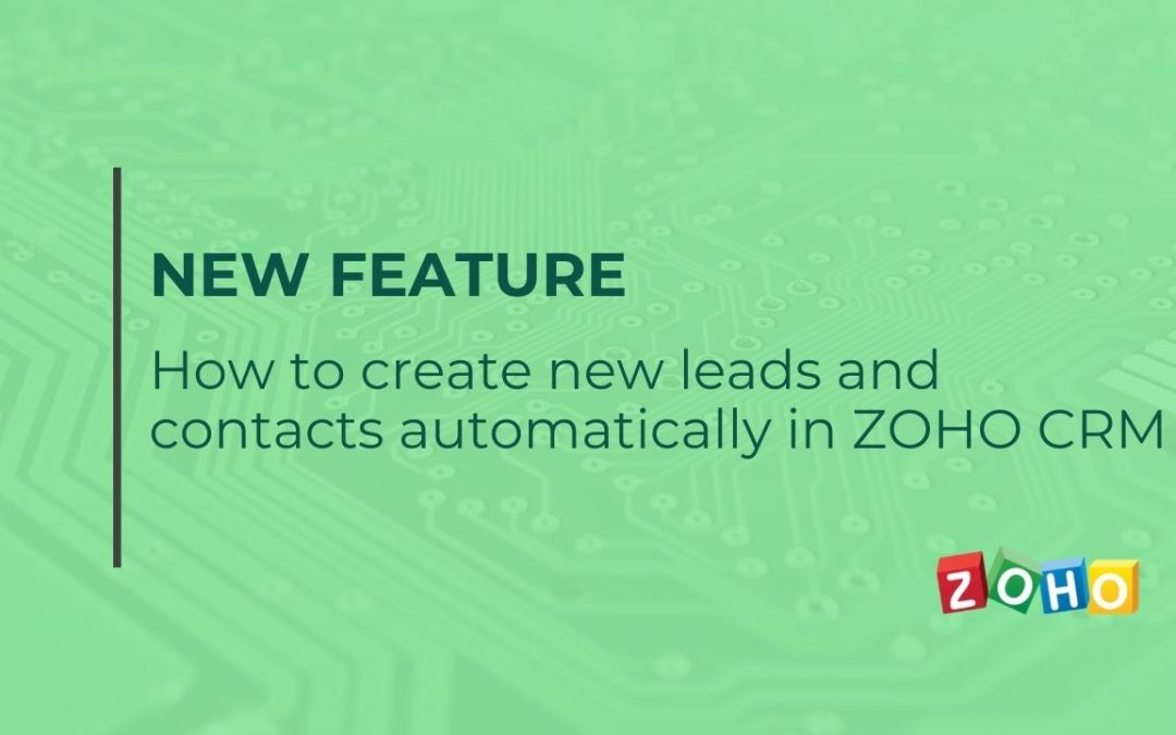 How to create new leads and contacts automatically in ZOHO CRM