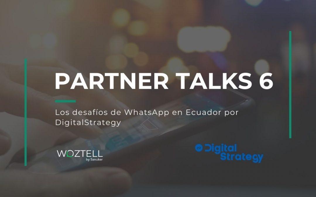 Partner Talks 6: Los desafíos de WhatsApp en Ecuador Con Digital Strategy