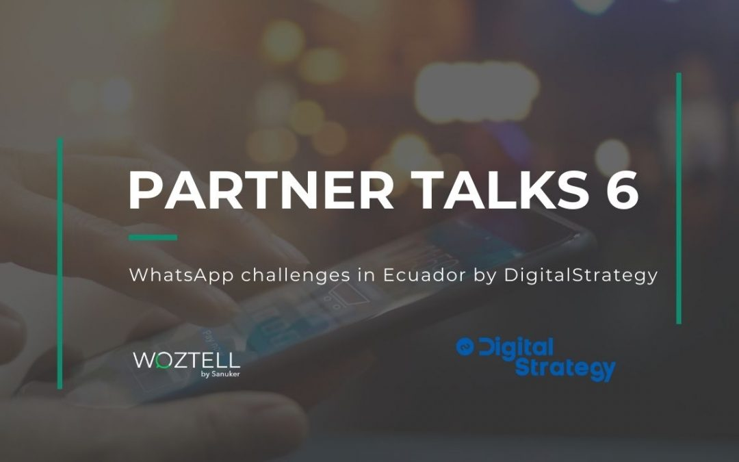 Partner Talks 6: WhatsApp Challenges in Ecuador With Digital Strategy